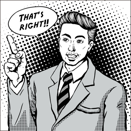 announcer: retro man smiling with pointing finger and says that is right, comic book style speech bubble, pop art, black and white Illustration