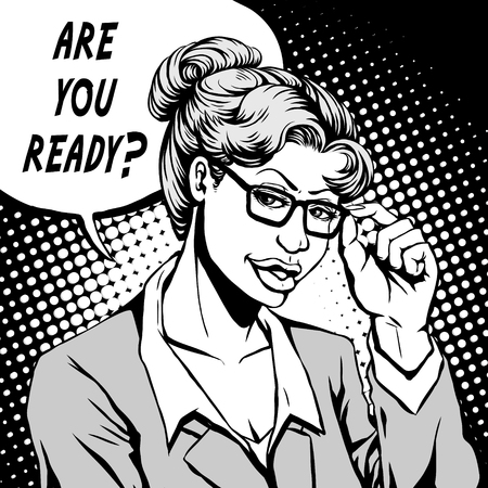 retro glasses: retro woman pushing glasses and asks are you ready, comic book style speech bubble, pop art, black and white
