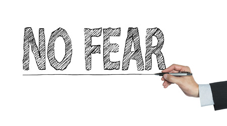 no fear: no fear written by hand, hand writing on transparent board, photo