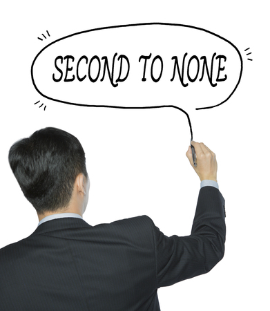 none: second to none written by businessman in black suit, hand writing on transparent board, photo