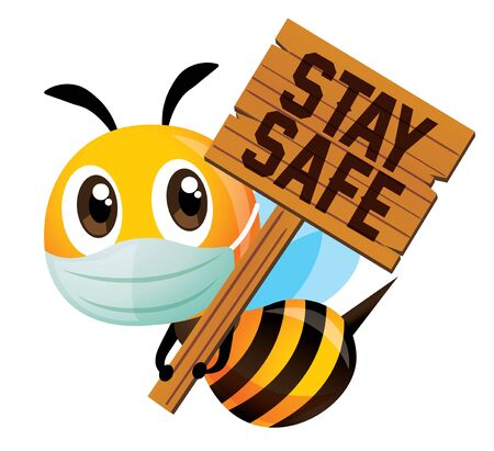 Cartoon cute bee wearing protective mask and holding a big wooden signboard with Stay Safe wording - Vector mascot isolated