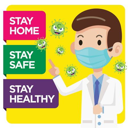 Doctor wearing surgical mask ask people to stay at home, stay healthy and stay safe to protect against coronavirus spread around