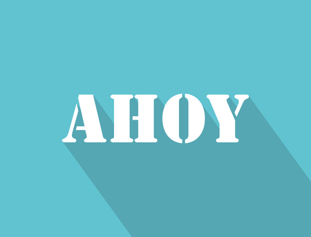 ahoy: Ahoy lettering white on blue background with long shadow vector illustration.