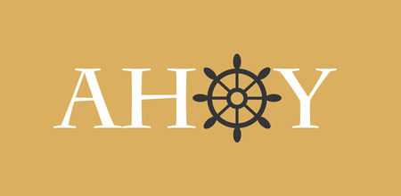 ahoy: Ahoy lettering with ships wheel vector illustration.