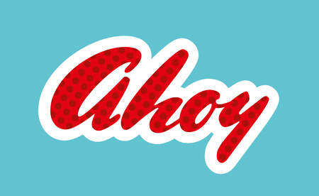 ahoy: Ahoy lettering in blue background vector illustration. Illustration