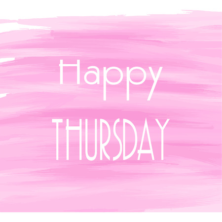 Happy Thursday pink watercolor background,  Abstract Greeting card, Theme or Template