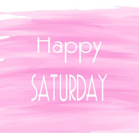 Feliz Sábado fondo rosado de la acuarela, tarjeta de felicitación abstracta, tema o plantilla Ilustración de vector