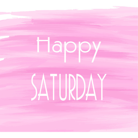 saturday: Happy Saturday pink watercolor background,  Abstract Greeting card, Theme or Template