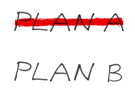 Plan B and not Plan A - Handwritten text with on white background