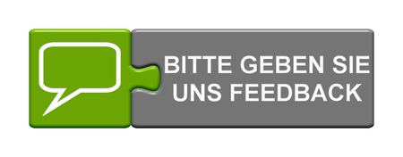 Isolated Puzzle Button with Speech Bubble symbol showing Please give Feedback in german language