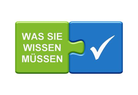 Isolated Puzzle Button with two pieces showing What You Have To Know with tick symbol in german language