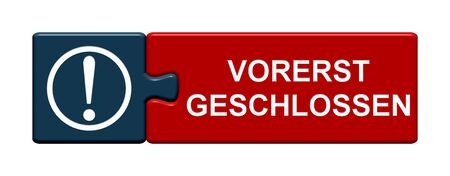 Isolated Puzzle Button with Symbol showing Temporary Closed in german language