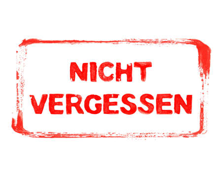 Red grunge banner with stencil frame showing: Don't forget in german language