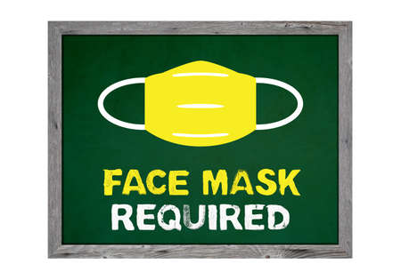 Face Mask required - Sign or Chalkboard with grunge text