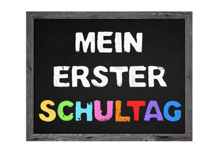 My first school day - Chalkboard or wooden sign in german language