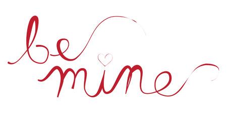 be mine: Be Mine