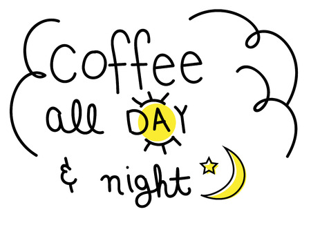 all day: Coffee All Day and Night Illustration