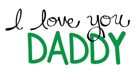 dada: I Love You Daddy in Green