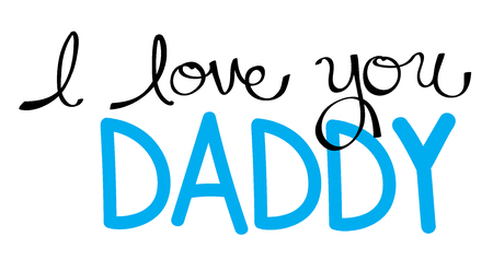 dada: I Love You Daddy in Blue Illustration
