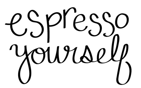 yourself: Espresso Yourself Lettering