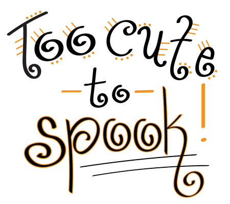 spook: Too Cute to Spook Illustration