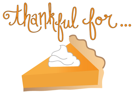 thankful: Thankful for Pumpkin Pie Illustration