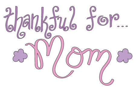 thankful: Thankful for Mom Illustration