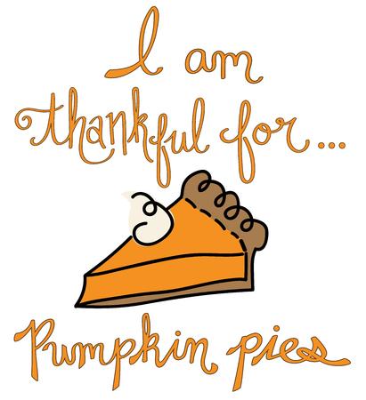 I Am Thankful For Pumpkin Pie