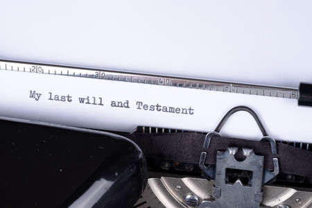 My last will and Testament written on vintage manual typewriter