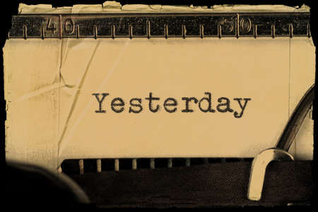 Yesterday - word typed on a old typewriter with retro paper