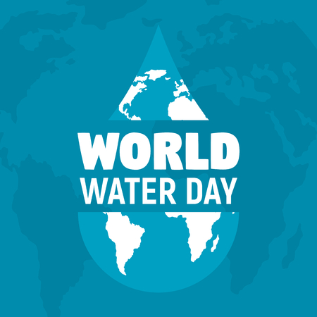 World water day poster vector illustration. Earth in clear water drop on world map. Save water vector blue background