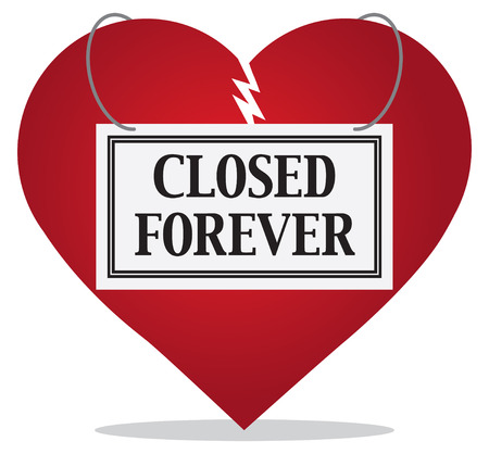 Broken heart is wearing a sign that says closed forever Illustration