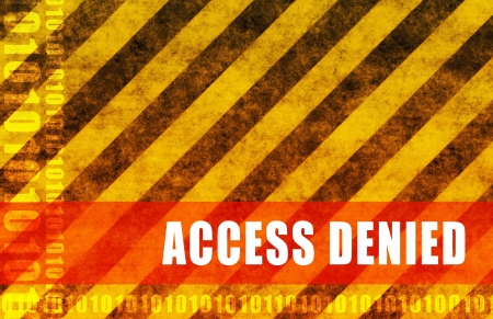 no access: Access Denied No Entry Message as Abstract