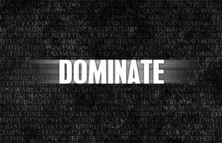 dominate: Dominate in Business as Motivation in Stone Wall