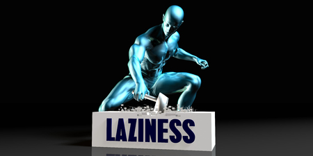 laziness: Get Rid of Laziness and Remove the Problem