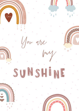 Trendy rainbow in boho style in different color. You are my sunshine. Children illustrations for poster or post card. Doodle art element. Modern vector illustration.