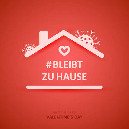 Valentines day 2021. Quote in german Bleibt zu house. Social media sticker of self-isolation. Distancing measures to prevent virus spread. Vector icon covid19 for apps, banners or postcards. Illusztráció