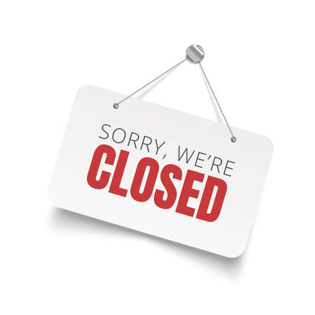 Sorry, we are closed sign. White Vector isolated signboard