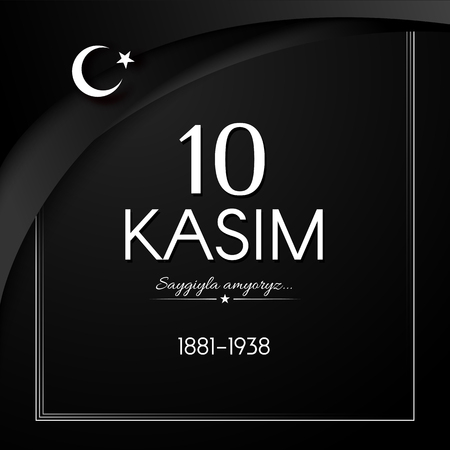 November 10 Day of memory mourning of Ataturk in Turkey the president founder of the Turkish Republic text 10 kasim banner with ribbons on a black background The theme of respect memory grief Vector