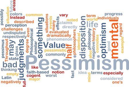 pessimistic: Word cloud concept illustration of Pessimism pessimistic