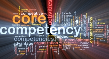 competency: Word cloud concept illustration of core comptency glowing light effect