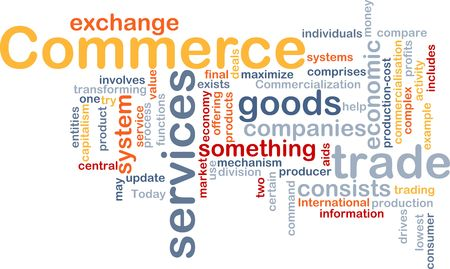 commercialization: Word cloud concept illustration of trade commerce