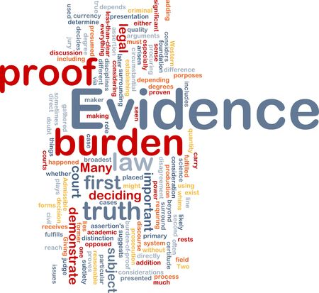 burden: Background concept wordcloud illustration of evidence legal proof
