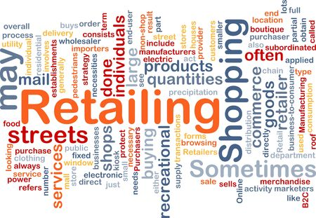 retailing: Word cloud concept illustration of retailing retail