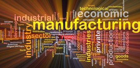Word cloud concept illustration of manufacturing industry glowing light effect  illustration