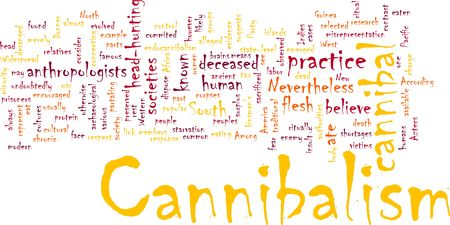 cannibal: Word cloud concept illustration of  cannibalism cannibal