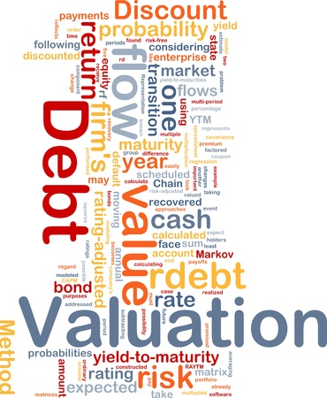 valuation: Background concept wordcloud illustration of debt valuation finance