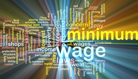 minimum wage: Word cloud concept illustration of minimum wage glowing light effect