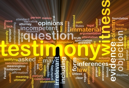 testimony: Background concept wordcloud illustration of testimony legal evidence glowing light