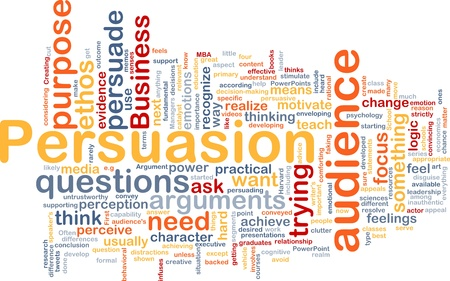 Background concept wordcloud illustration of persuasion illustration